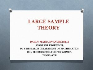 LARGE SAMPLE THEORY DALLY MARIA EVANGELINE A ASSISTANT