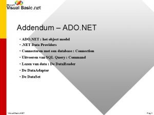 Addendum ADO NET ADO NET het object model
