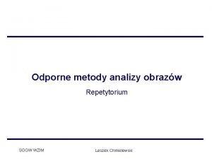 Odporne metody analizy obrazw Repetytorium SGGW WZIM Leszek