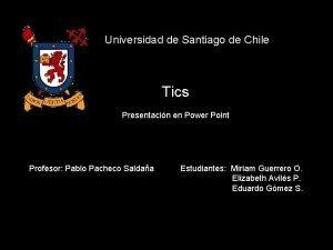 Universidad de Santiago de Chile Tics Presentacin en