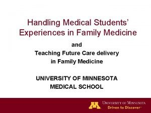 Handling Medical Students Experiences in Family Medicine and