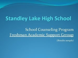 Standley Lake High School Counseling Program Freshman Academic