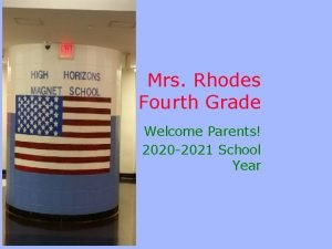 Mrs Rhodes Fourth Grade Welcome Parents 2020 2021
