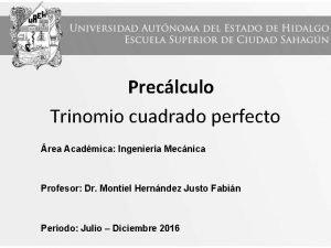 Preclculo Trinomio cuadrado perfecto rea Acadmica Ingeniera Mecnica