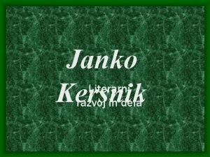 Janko Literarni Kersnik razvoj in dela Razvoj S