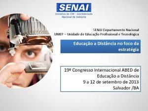 SENAI Departamento Nacional UNIEP Unidade de Educao Profissional