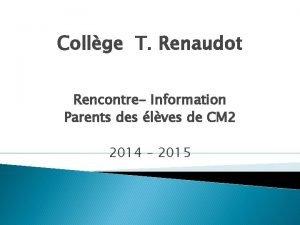 Collge T Renaudot Rencontre Information Parents des lves