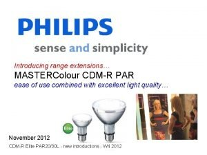 Introducing range extensions MASTERColour CDMR PAR ease of