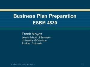 Business Plan Preparation ESBM 4830 Frank Moyes Leeds