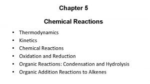 Chapter 5 Chemical Reactions Thermodynamics Kinetics Chemical Reactions