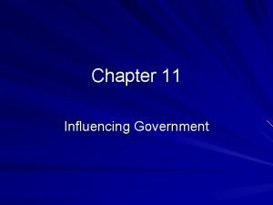 Chapter 11 Influencing Government Influences on Personal Opinion