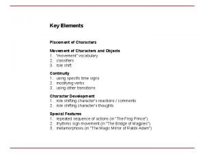 Key Elements Placement of Characters Movement of Characters