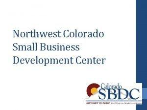 Northwest Colorado Small Business Development Center The Colorado