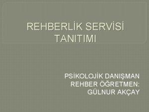 REHBERLK SERVS TANITIMI PSKOLOJK DANIMAN REHBER RETMEN GLNUR