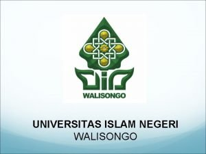 UNIVERSITAS ISLAM NEGERI WALISONGO UIN Walisongo Universitas Islam