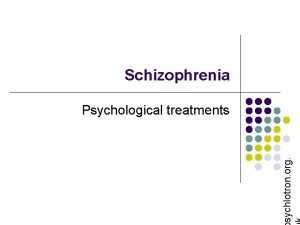 Schizophrenia sychlotron org Psychological treatments Treating schizophrenia Nondrugbased
