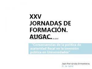 XXV JORNADAS DE FORMACIN AUGAC Universidad de Crdoba