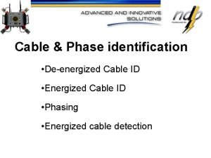 Cable Phase identification Deenergized Cable ID Energized Cable