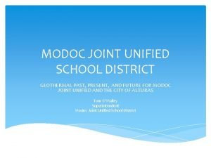 MODOC JOINT UNIFIED SCHOOL DISTRICT GEOTHERMAL PAST PRESENT