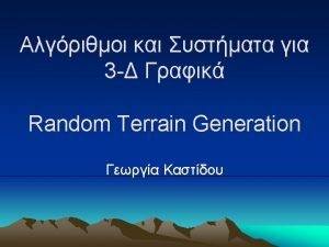 Terrain Generation Terrain Generation Terrain Generation Random Terrain
