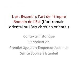Lart Byzantin lart de lEmpire Romain de lEst