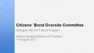 Citizens Bond Oversite Committee Arlington ISD 2014 Bond
