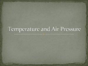 Temperature and Air Pressure Changes in air temperature