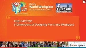 FUN FACTOR 8 Dimensions of Designing Fun in