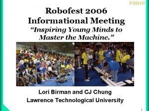 Robofest 2006 Informational Meeting Inspiring Young Minds to