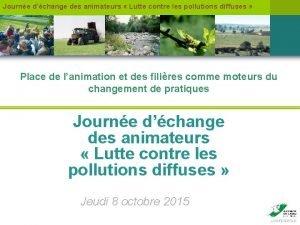 Journe dchange des animateurs Lutte contre les pollutions