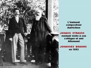 Lminent compositeur Autrichien JOHANN STRAUSS rendant visite son