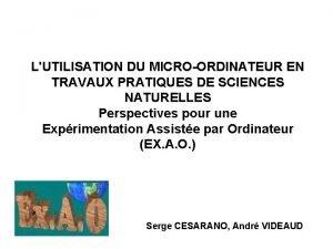 LUTILISATION DU MICROORDINATEUR EN TRAVAUX PRATIQUES DE SCIENCES