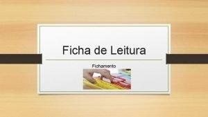 Ficha de Leitura Fichamento Fichas Contextualizao A ficha