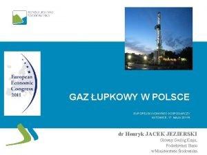 GAZ UPKOWY W POLSCE EUROPEJSKI KONGRES GOSPODARCZY KATOWICE