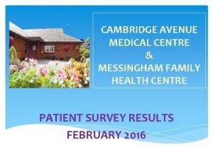 CAMBRIDGE AVENUE MEDICAL CENTRE MESSINGHAM FAMILY HEALTH CENTRE