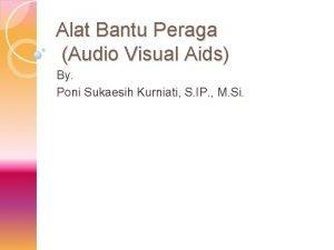 Alat Bantu Peraga Audio Visual Aids By Poni