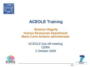 ACEOLE Training Seamus Hegarty Human Resources Department Marie
