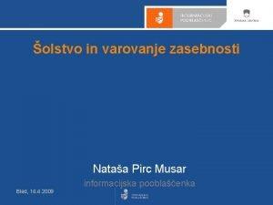 olstvo in varovanje zasebnosti Nataa Pirc Musar informacijska