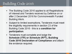Building Code 2016 The Building Code 2016 applies