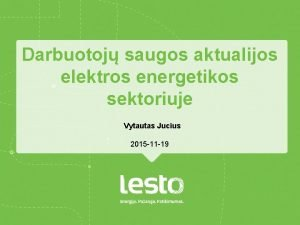 Darbuotoj saugos aktualijos elektros energetikos sektoriuje Vytautas Jucius