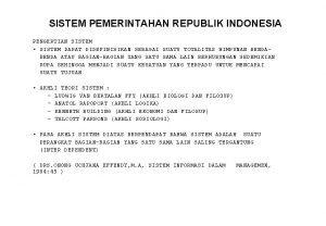 SISTEM PEMERINTAHAN REPUBLIK INDONESIA PENGERTIAN SISTEM SISTEM DAPAT