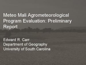 Meteo Mali Agrometeorological Program Evaluation Preliminary Report Edward