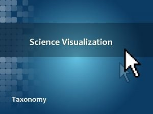Science Visualization Taxonomy Terminology Scientific Visualization Field in