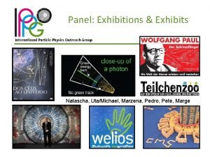 Panel Exhibitions Exhibits International Particle Physics Outreach Group