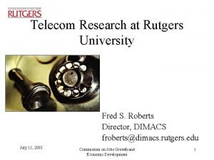 Telecom Research at Rutgers University Fred S Roberts