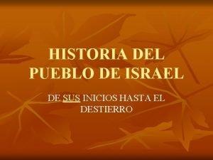 HISTORIA DEL PUEBLO DE ISRAEL DE SUS INICIOS
