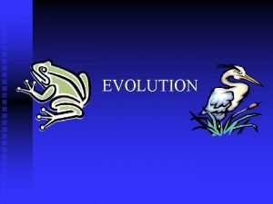 EVOLUTION Charles Darwin Question for Thought Earth has