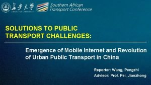 Southern African Transport Conference SOLUTIONS TO PUBLIC TRANSPORT