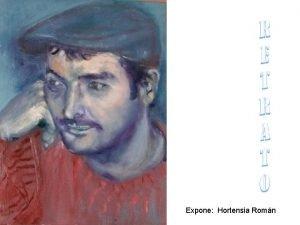 Expone Hortensia Romn La persona que voy a