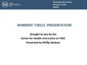Brief Overview of the Winners Circle Model WINNERS